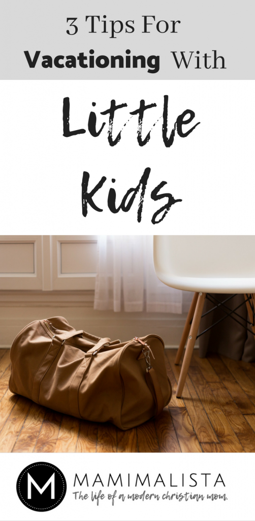 3 tips for vacationing with little kids